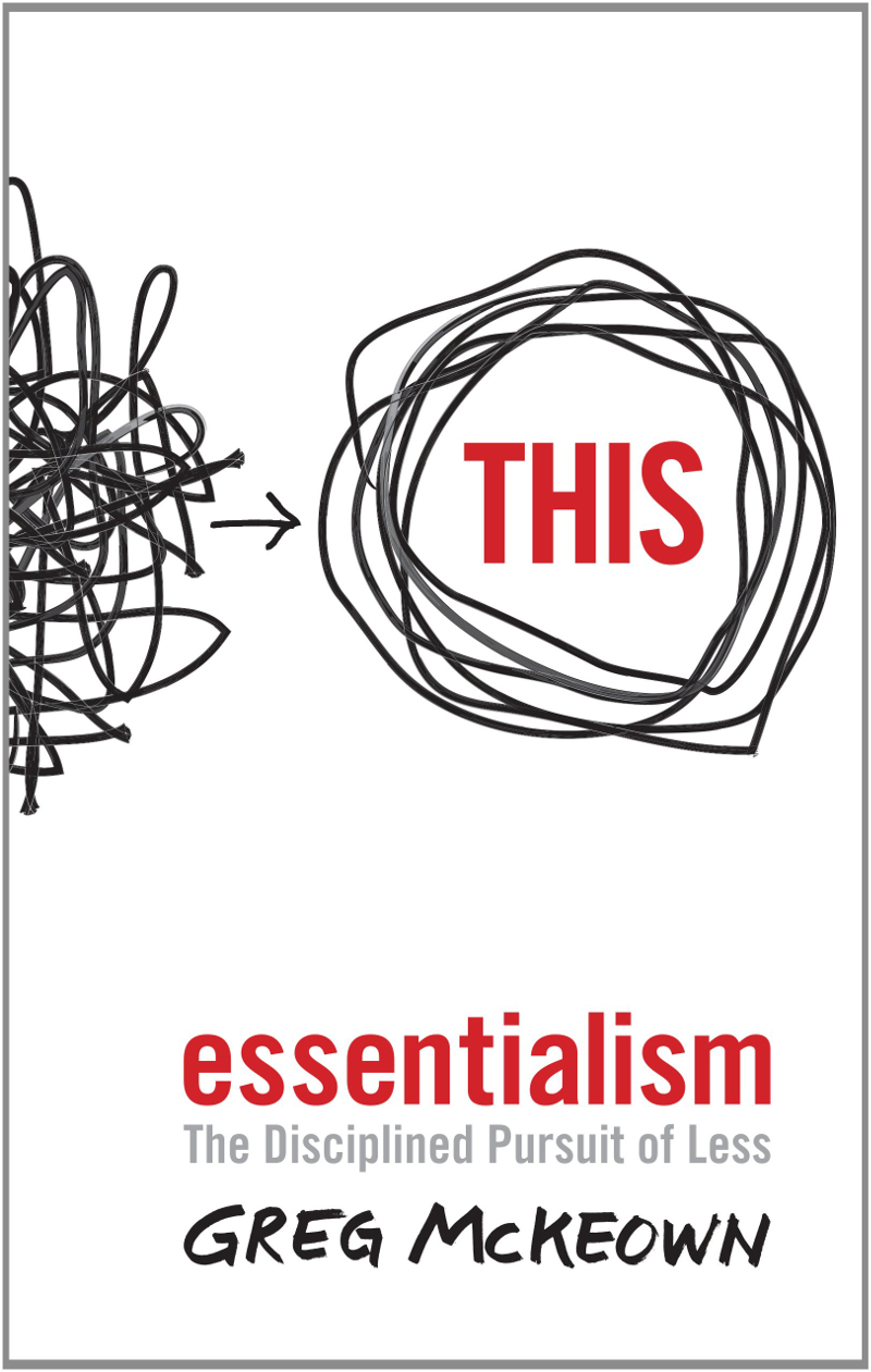 Cover of the book 'Essentialism: The disciplined pursuit of less' by Greg McKeown
